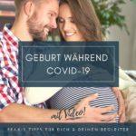 Geburt während COVID19 - Tipps für Dich und Deinen Partner