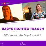 Babys richtig tragen ab dem 1. Tag - Experteninterview